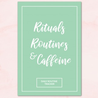 Routines, Rituals and Caffine Daily Routine Tracker